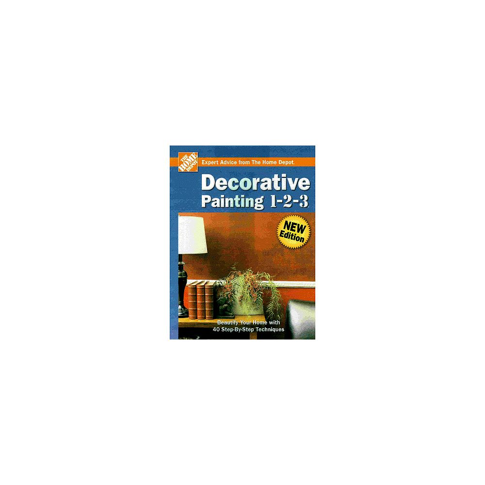 The Home Depot Decorative Painting 1-2-3 2nd Edition