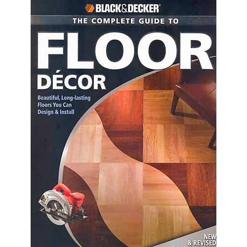 B&D Complete Guide to Floor Décor