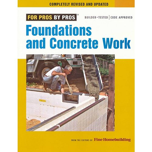 Foundations And Concrete Work For Pros By Pros