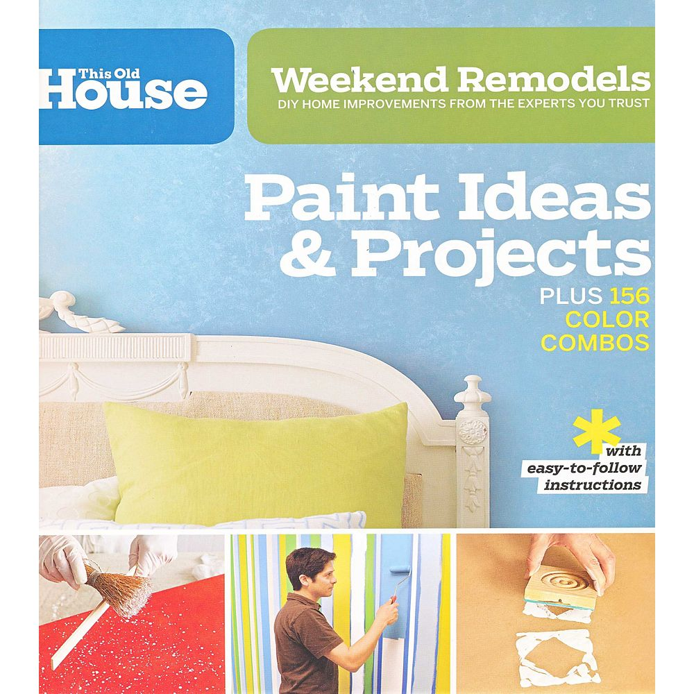 Sunset/Oxmoor House Weekend Remodels: Paint Ideas and Projects: DIY Home Improvements from the Experts You Trust