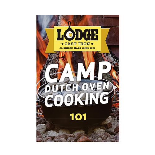 Lodge Camp Dutch Oven Cooking Cookbook