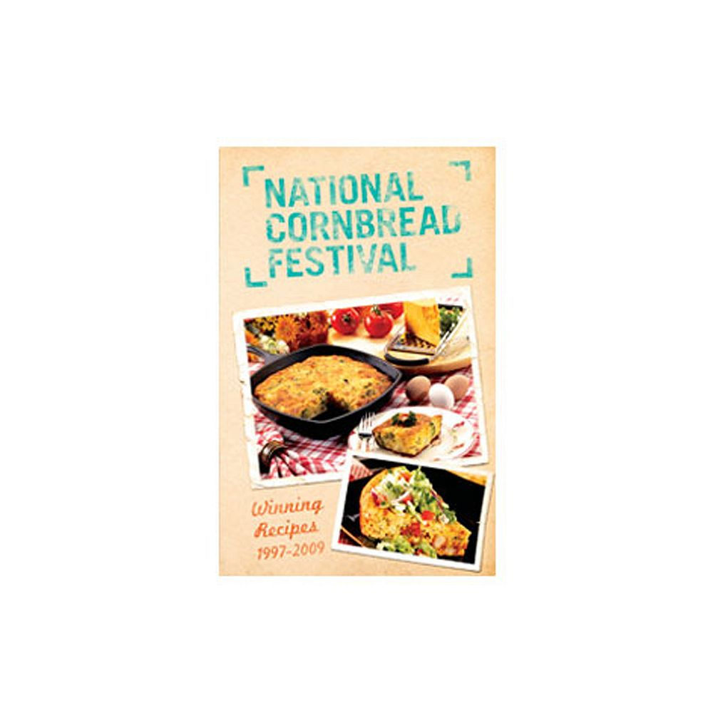 Lodge Cookbook: Winning Recipes From The National Cornbread Festival