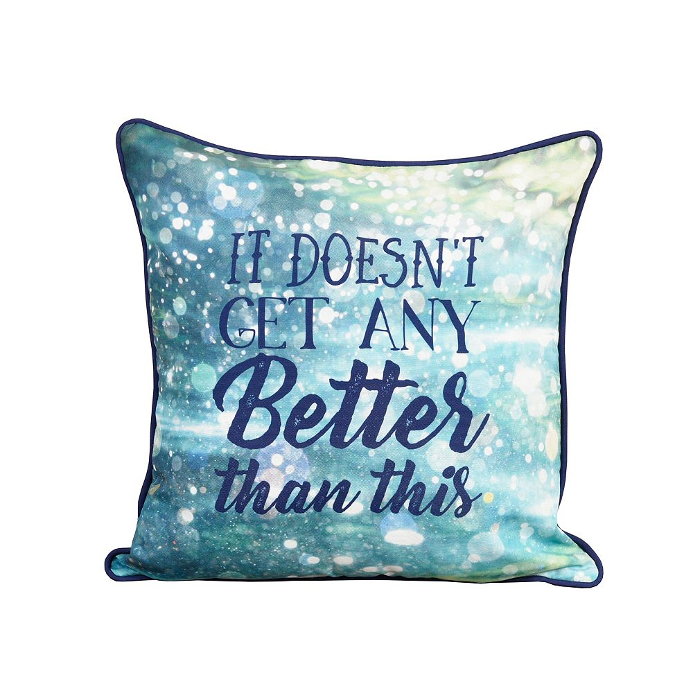 """Nemcor Inc. """"Doesn`t Get Better Than This"""" Outdoor Decor Typography Pillow"""
